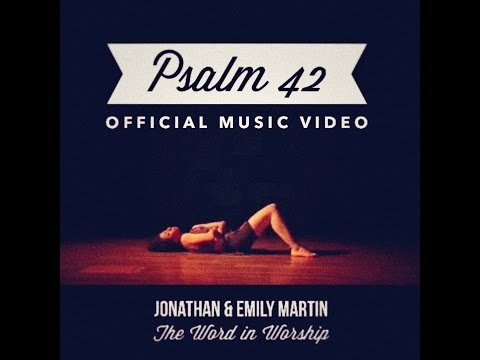 Jonathan & Emily Martin - Psalm 42 (Official Music Video)