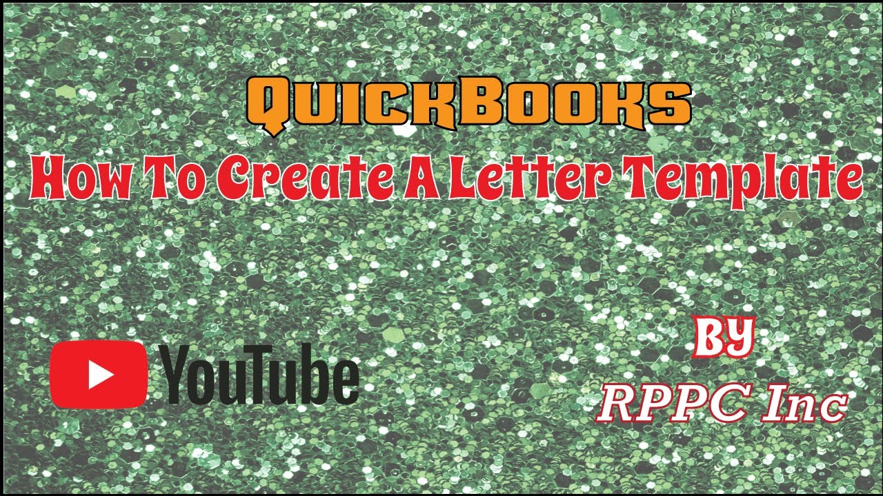 RPPC Inc - QuickBooks 2014 How To Create A Letter Template - YouTube