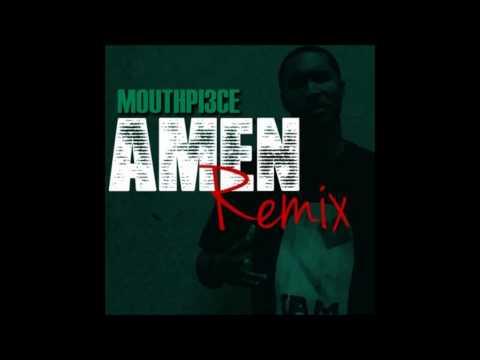 AMEN RMX - MouthPi3ce (Christian Rapper Response To Meek Mill Song)