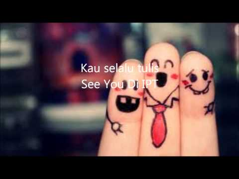 UNIC - See You Di IPT (lirik)