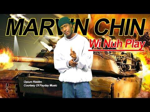 Marvin Chin - Wi Nuh Play (Opium Riddim Dance hall 2015)