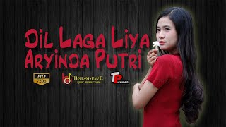 Download lagu Dil Laga Liya (Dangdut Koplo Version) - Aryinda Putri [ COVER ]
