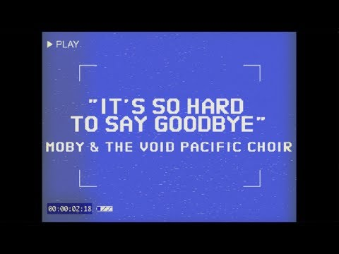 Moby & The Void Pacific Choir - It's So Hard To Say Goodbye (Performance Video)