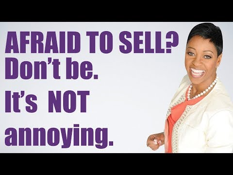 Afraid to Sell? Don't be. It is NOT annoying.