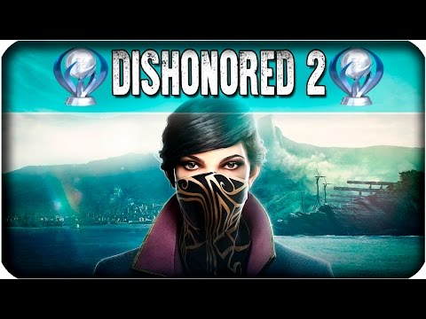 ¡Trofeo platino de DISHONORED 2!