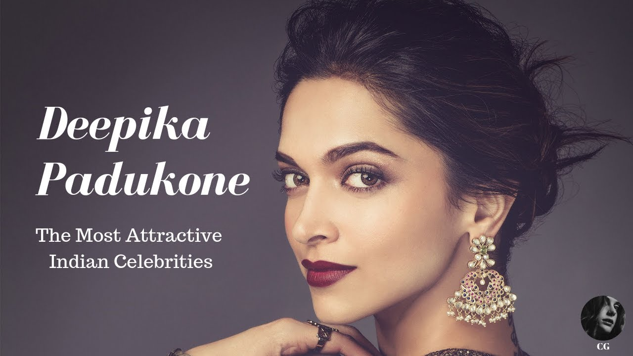 Deepika Padukone - Unreal Beauty The Most Attractive Indian Celebrity 2019