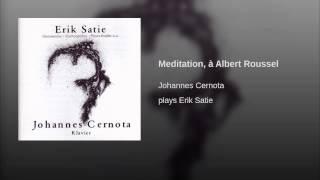 Meditation, à Albert Roussel