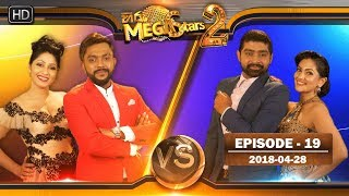 Hiru Mega Stars 2 | Episode 19 | 28th April 2018