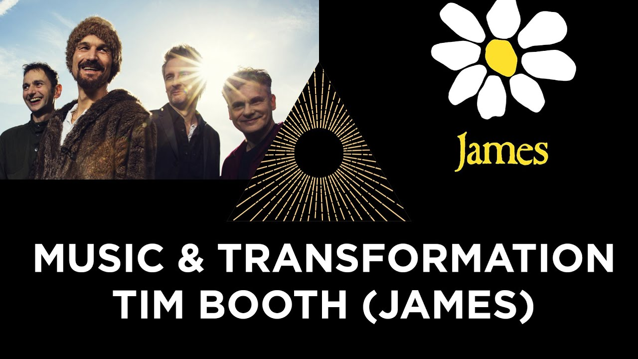 Music and Transformation, Tim Booth & James
