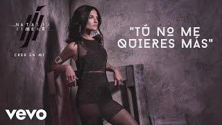 Natalia Jiménez - Tú No Me Quieres Más (Cover Audio)
