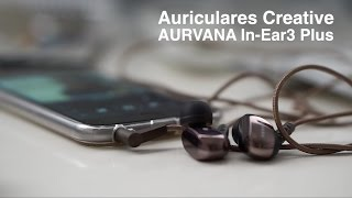 probamos los Creative AURVANA In-Ear3 Plus