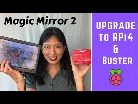 Magic Mirror Part 6: Upgrading To MM2 On Raspberry Pi 4 & Raspbian Buster OS