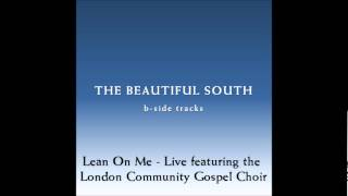 The Beautiful South - Lean On Me - Live featuring the London Community Gospel Choir