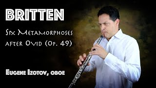 "Eugene Izotov plays ""Six Metamorphoses after Ovid"" by Britten"