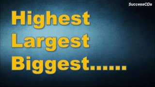 World's Largest, Highest, Tallest, Biggest  ....