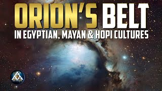 Orion's Belt in Egyptian, Mayan and Hopi Cultures