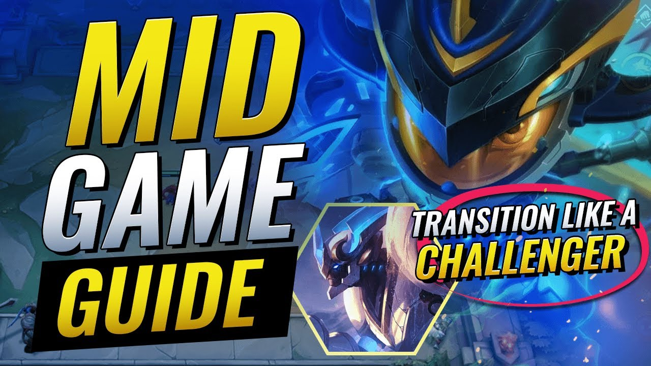 MID GAME GUIDE - TRANSITION LIKE A CHALLENGER - Teamfight Tactics