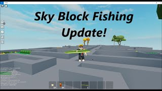 Sky Block    🐟Fishing Update!🐟