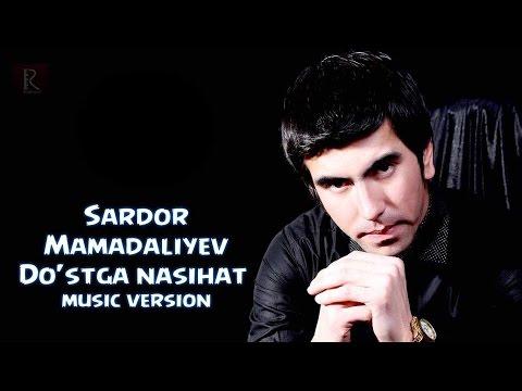 Sardor Mamadaliyev - Do'stga Nasihat