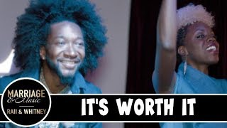 Ep 2 - It's Worth It | Marriage & Music | RAII & Whitney