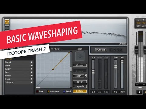 iZotope Trash 2: Basic Waveshaping | Music Production | Sound Design | Berklee Online