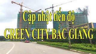 Cập nhật tiến độ dự án chung cư Green City Bắc Giang ngày 04/06/2019