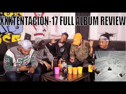 XXXTENTACION - 17 FULL ALBUM REVIEW/REACTION