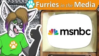 07 MSNBC | Furries in the Media