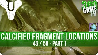 Destiny Calcified Fragments Locations Guide - 46 / 50 - Part 1