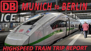 DB ICE 4 HIGHSPEED TRAIN REVIEW / MUNICH TO BERLIN / GERMAN TRAIN TRIP REPORT