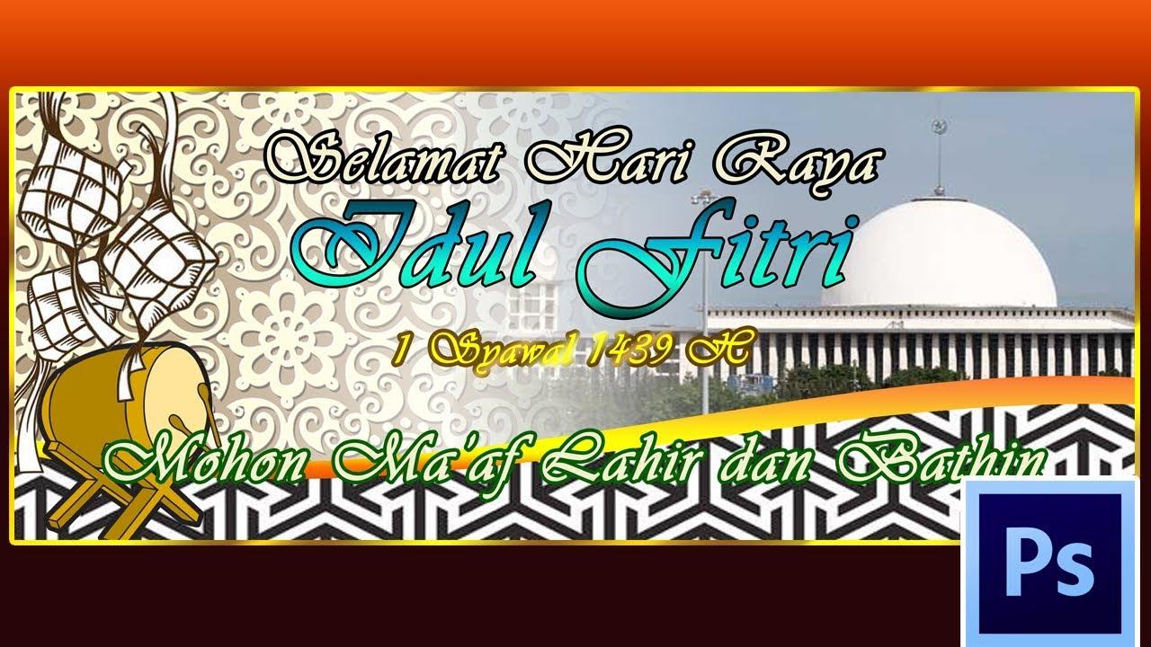 Cara Desain Spanduk Banner Ucapan Lebaran Idul Fitri Di Photoshop
