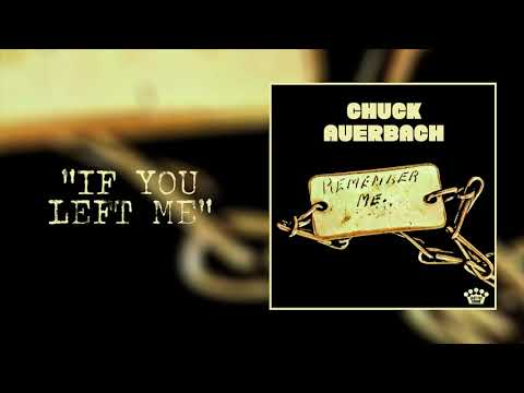 Chuck Auerbach - If You Left Me [Official Audio]