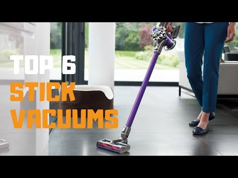 Best Stick Vacuum In 2019 - Top 6 Stick Vacuums Review