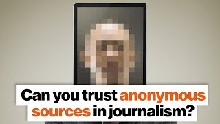 Can you trust anonymous sources in journalism? | Jill Abramson