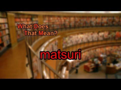 What Does Matsuri Mean?