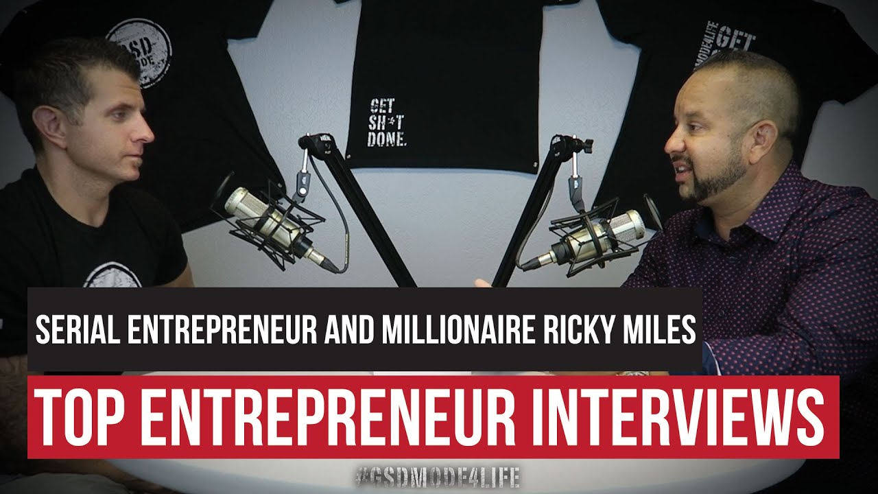 gsd bad ass top entrepreneur interview serial entrepreneur gsd bad ass top entrepreneur interview serial entrepreneur and millionaire ricky miles