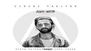 Özkan Meydan feat. Emre Şakar - Ciğeri Yakıyor (Doğan Ağırtaş Remix) Video