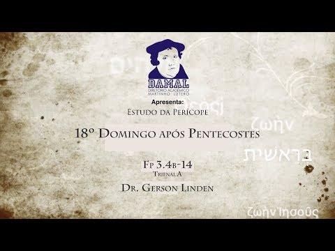 Filipenses 3.4b-14 - Dr. Gerson Linden - 18º Domingo após Pentecostes (Perícope)-