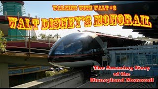 The History of the Disneyland Monorail - Walking with Walt #3
