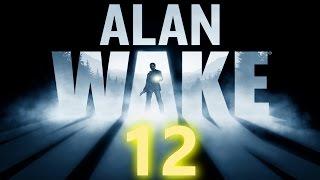 ALAN WAKE Walkthrough [No Commentary] - Episode 3: Lösegeld - Part 12 (PC/Deutsch/German/1080p)