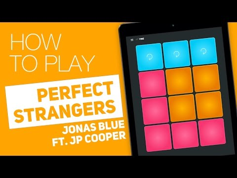 How to play: PERFECT STRANGERS (Jonas Blue ft. JP Cooper) - SUPER PADS - Vibes Kit