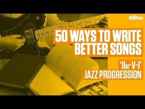 50 ways to write better songs - 'IIm-V-I' jazz progression (TG240)