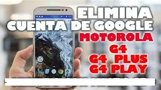 SALTAR CUENTA DE GOOGLE MOTO G4  (G2, G3, G4)  versión 7.0 -  7.1 -  6.0.1