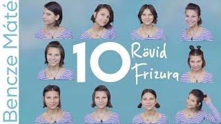 10 Egyszerű Frizura RÖVID Hajhoz | Bencze Máté