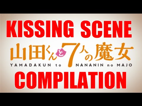 Yamada-Kun and the 7 Witches Kissing Scene Compilation