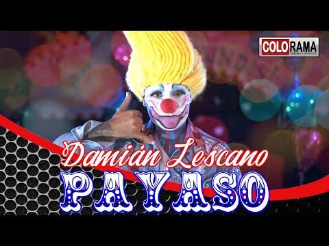Damián Lescano - PAYASO (De Callado) [ Lescano - Villalpando - Cáceres ]