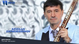 Azizillo Zaynobiddinov - Umr | Азизилло Зайновиддинов - Умр (music version)