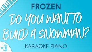 Frozen - Do You Want to Build a Snowman? (Karaoke Piano) Lower Key