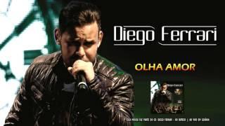 Diego Ferrari - Olha Amor (No Buteco - Ao Vivo em Goiânia 2015)