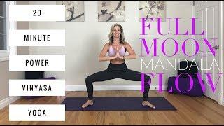 Power Vinyasa Yoga - Mandala, Full Moon, Full Body Flow (20 Min.)